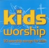 Product Image: Kids - Kids Worship: 10 Worship Songs For Kids