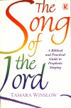 Product Image: Tamara Winslow - The Song Of The Lord: A Biblical And Practical Guide To Prophetic Singing