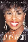Gladys Knight - Between Each Line Of Pain And Glory: My Life Story