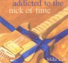 Product Image: Mike Cole - Addicted To The Nick Of Time