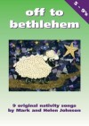 Product Image: Mark & Helen Johnson - Off To Bethlehem: Out Of The Ark Music