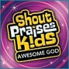 Product Image: Shout Praises! Kids - Awesome God