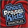 Product Image: Shout Praises! Kids - Shackles