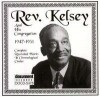 Product Image: Kelsey, Rev - Complete Recorded Works In Chronological Order 1947-1951