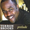 Product Image: Terron Brooks - Prelude