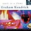 Product Image: Graham Kendrick - Spark To A Flame
