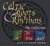 Product Image: Nick & Anita Haigh - Celtic Roots & Rhythms: The Collection