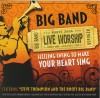 Product Image: Steve Thompson & The Roots Band - The Big Band: Roots 2006 Live Worship
