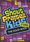 Product Image: Shout Praises Kids - Shout Praises! Kids Hymns: The Solid Rock