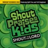 Product Image: Shout Praises! Kids - Shout To The Lord Kids