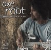 Will McFarlane - Axe To The Root