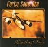 Product Image: Forty Save One - Something Fierce