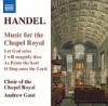 Product Image: George Frideric Handel, Choir Of The Chapel Royal - Music For The Chapel Royal