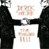Derek Webb - The Ringing Bell
