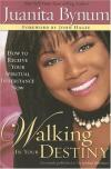 Product Image: Juanita Bynum - Walking in Your Destiny: How to Receive Your Spiritual Inheritance Now