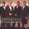 Product Image: The Imperials - It's Still The Cross