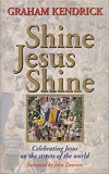 Product Image: Graham Kendrick - Shine Jesus Shine: Celebrating Jesus On The Streets Of The World