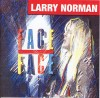 Product Image: Larry Norman - Face To Face (reissue)