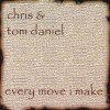 Product Image: Chris & Tom Daniel - Every Move I Make