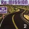 Re:mission - No Delay