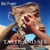 Product Image: Bob Fraser - Taste And See