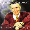Stewart Galloway - Reaching Out In Song
