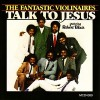 Product Image: Fantastic Violinaires featuring Robert Blair - Talk To Jesus