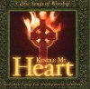 Product Image: Prairie Bible College Fine Arts Dept - Celtic Songs Of Worship: Kindle My Heart