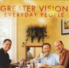 Greater Vision - Everyday People