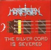 Product Image: Mortification - The Silver Cord Is Severed