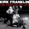 Product Image: Kirk Franklin - The Fight Of My Life