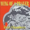 Elvis Chambers - Wing Of A Prayer