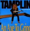 Product Image: Tamplin And Friends - An Axe To Grind