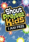Product Image: Shout Praises Kids - I Am Free