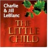 Product Image: Charlie & Jill LeBlanc - The Little Child