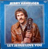 Product Image: Jerry Arhelger - Let Jesus Love You
