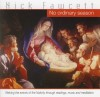 Product Image: Nick Fawcett - No Ordinary Season: Reliving The Events Of The Nativity Through Readings, Music And Meditation
