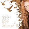 Product Image: Sarah Kelly - Born To Worship Limited Edition