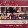 Product Image: Bishop T D Jakes - The Do It Generation