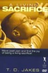 Product Image: Bishop T D Jakes - A Living Sacrifice