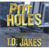 Product Image: Bishop T D Jakes - Potholes