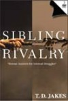Product Image: Bishop T D Jakes - Sibling Rivalry