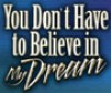 Product Image: Bishop T D Jakes - You Don't Have to Believe in My Dreams