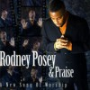 Product Image: Rodney Posey & Praise - A New Song Of Worship