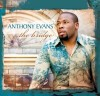 Anthony Evans - The Bridge