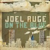 Product Image: Joel Auge - On The Blue