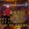 Product Image: Diamond Doug - Let Go, Let God, You're There
