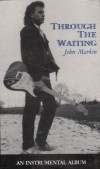 John Markin - Through The Waiting: An Instrumental Album