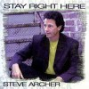 Product Image: Steve Archer - Stay Right Here