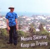 Moses Swaray - Keep On Trying